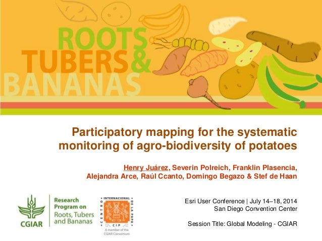 Participatory mapping for the systematic monitoring of agro-biodiversity of potatoes Henry Juárez, Severin Polreich, Frank...