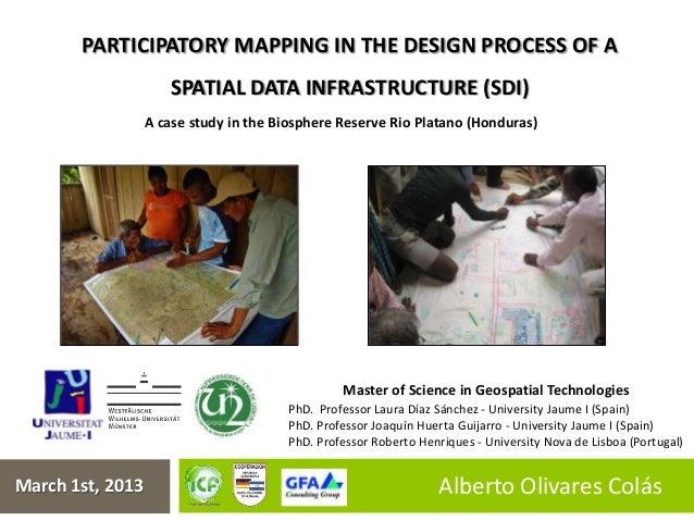 Participatory mapping in the design process of a SDI. A case study in the Biosphere Reserve Rio Platano (Honduras)