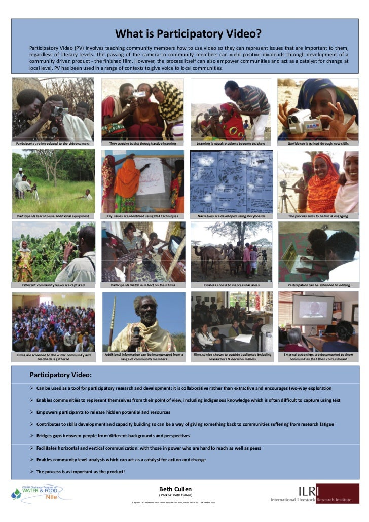 What is Participatory Video?        Participatory Video (PV) involves teaching community members how to use video so they ...