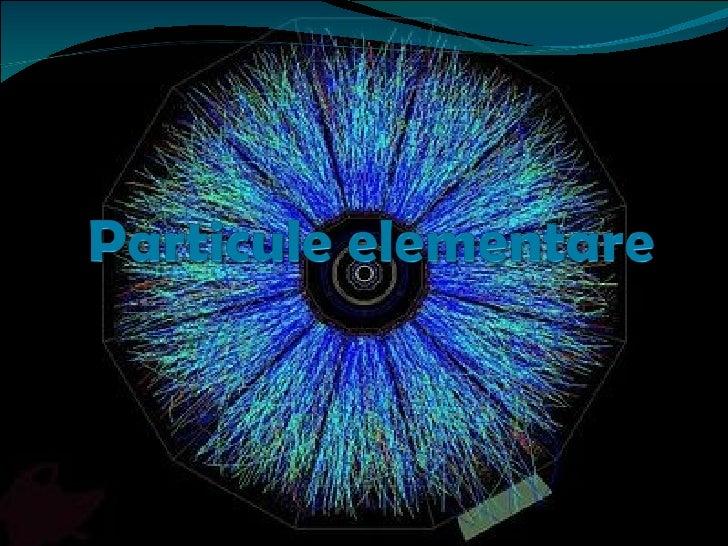 Particule Elementare
