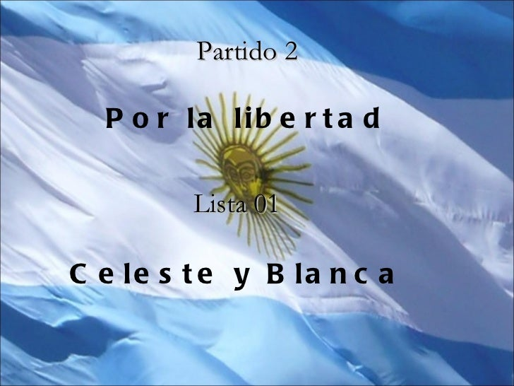 Partido 2 Por la libertad Lista 01 Celeste y Blanca