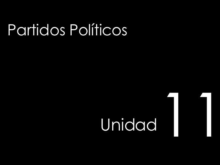Partidos Políticos Unidad   11