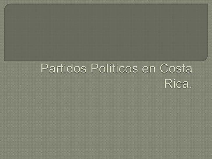    En el siglo XIX, la política costarricense fue de naturaleza    esencialmente personalista, ya que en Costa Rica no su...