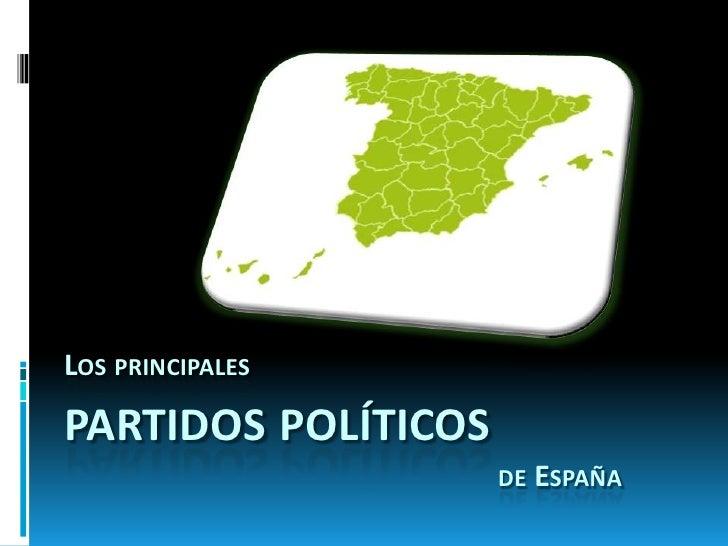 Los principales Partidos Políticos de España