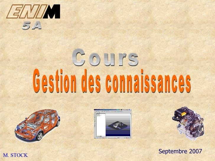 Septembre 2007 Cours Gestion des connaissances 5A M. STOCK