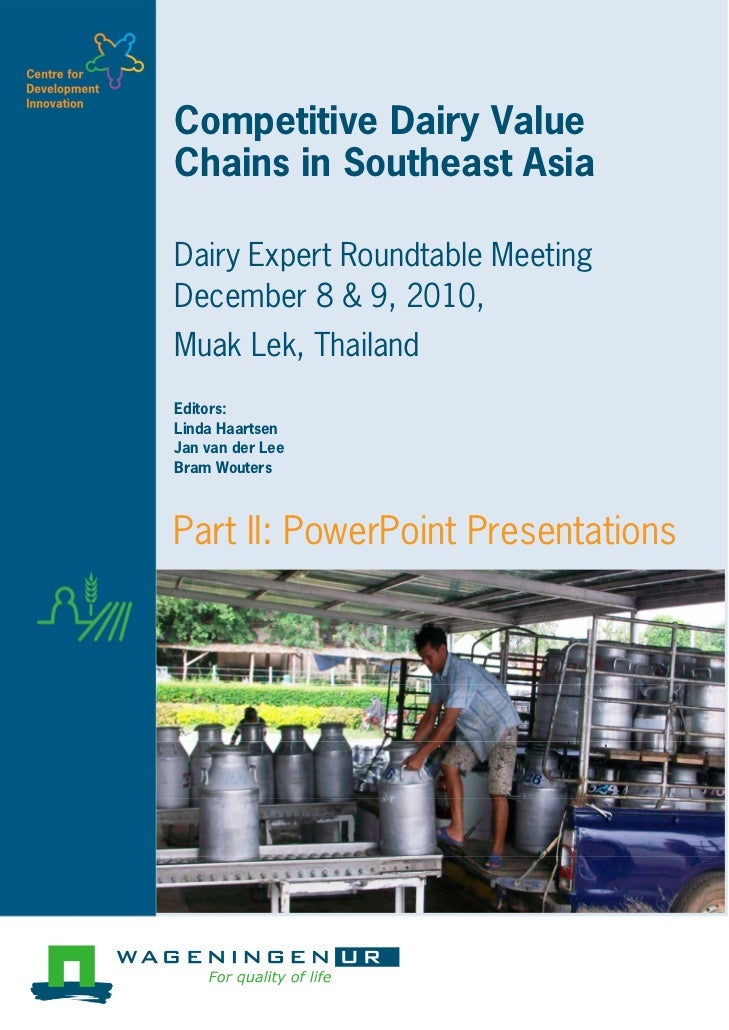 Competitive Dairy ValueChains in Southeast AsiaDairy Expert Roundtable MeetingDecember 8 & 9, 2010,Muak Lek, ThailandEdito...