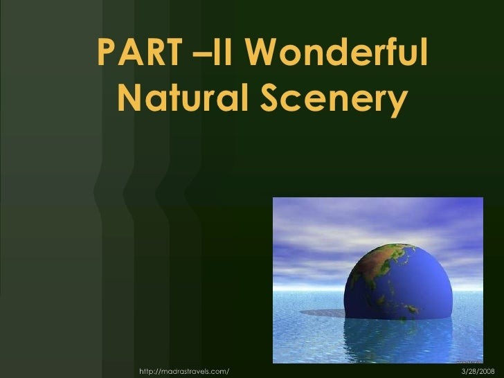 PART –II Wonderful Natural Scenery