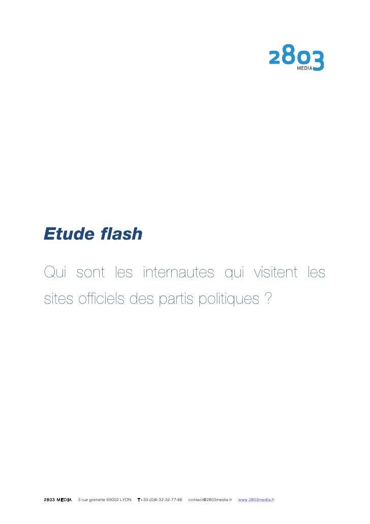 Etude flash  Qui sont les internautes qui visitent les sites officiels des partis politiques ?     2803 MEDIA   3 rue gren...