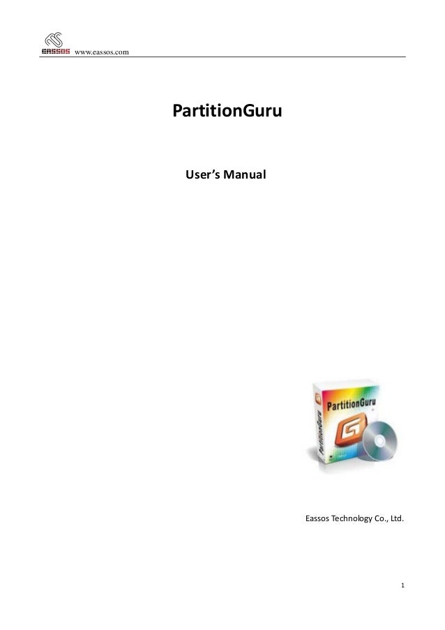www.eassos.com  PartitionGuru User's Manual  Eassos Technology Co., Ltd.  1