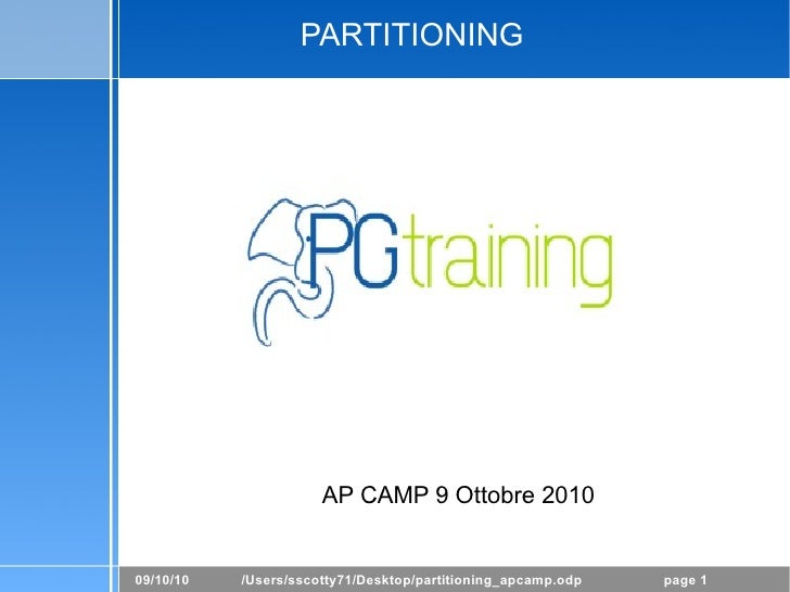 PARTITIONING                           AP CAMP 9 Ottobre 2010   09/10/10   /Users/sscotty71/Desktop/partitioning_apcamp.od...