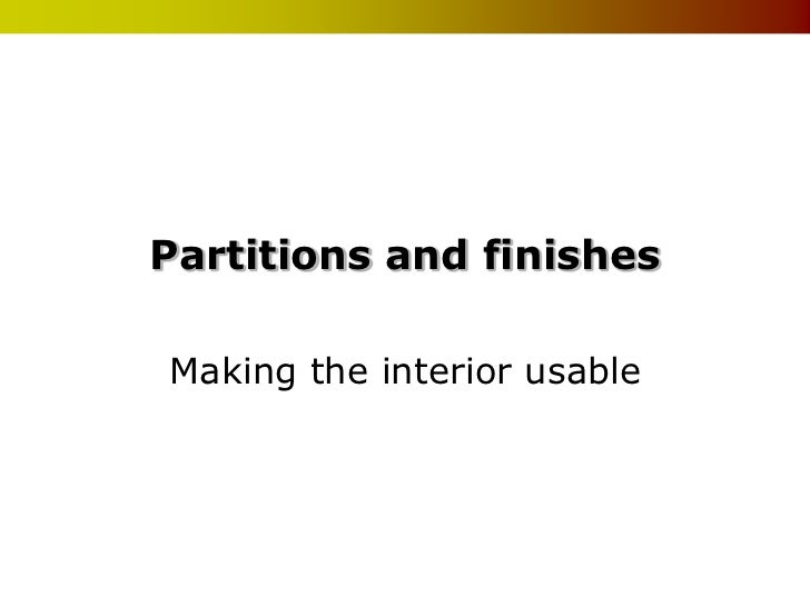 Partitions and finishesMaking the interior usable