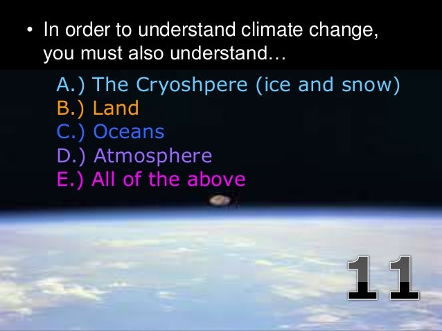 • In order to understand climate change, you must also understand… Copyright © 2010 Ryan P. Murphy A.) The Cryoshpere (ice...