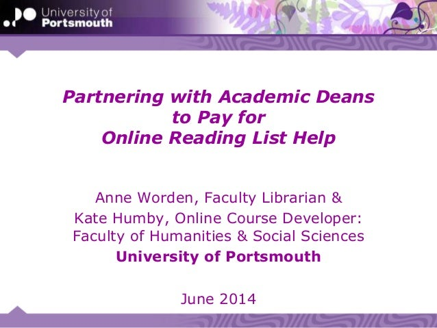 Partnering with Academic Deans to Pay for Online Reading List Help Anne Worden, Faculty Librarian & Kate Humby, Online Cou...