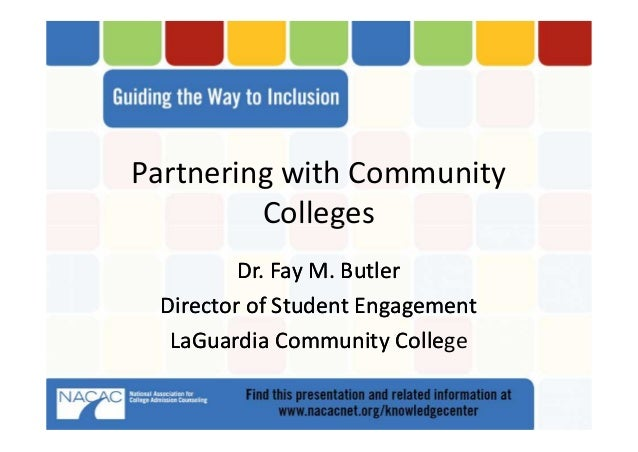 Partnering with Community Colleges Partnering with Community Colleges Dr. Fay M. ButlerDr. Fay M. Butler Director of Stude...
