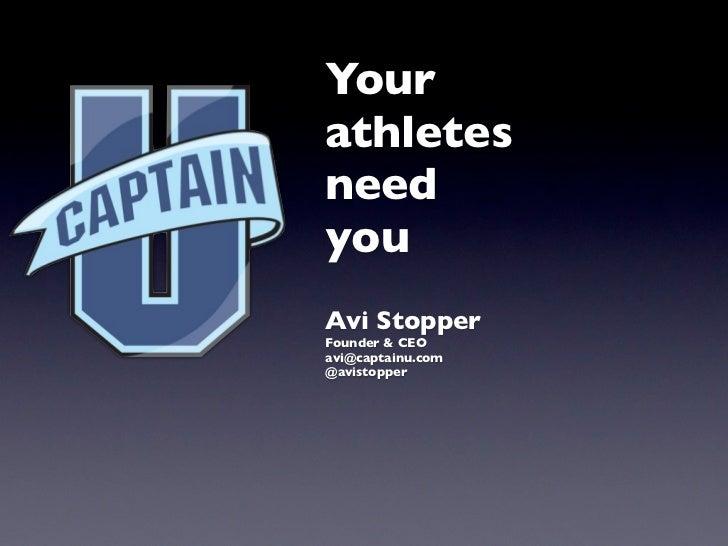 YourathletesneedyouAvi StopperFounder & CEOavi@captainu.com@avistopper