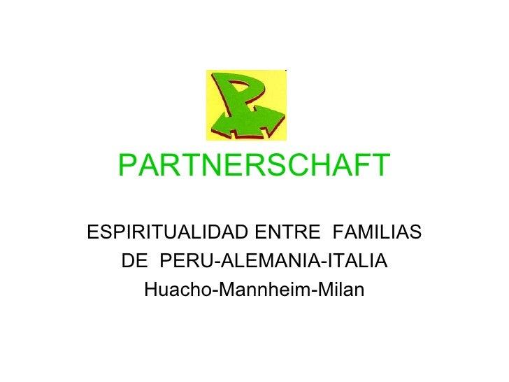 PARTNERSCHAFT ESPIRITUALIDAD ENTRE  FAMILIAS DE  PERU-ALEMANIA-ITALIA Huacho-Mannheim-Milan