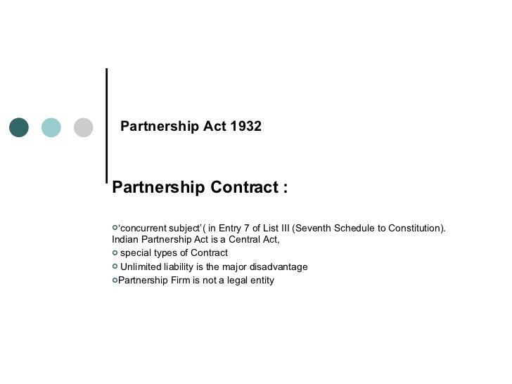 <ul><li>Partnership Contract : </li></ul><ul><li>' concurrent subject'( in Entry 7 of List III (Seventh Schedule to Consti...