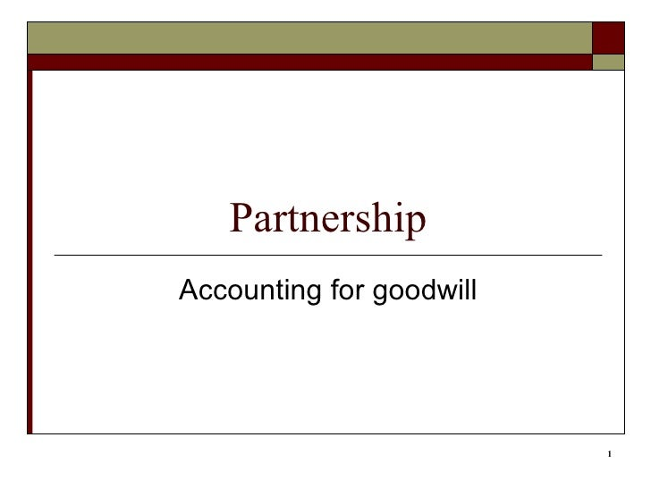 PartnershipAccounting for goodwill                          1