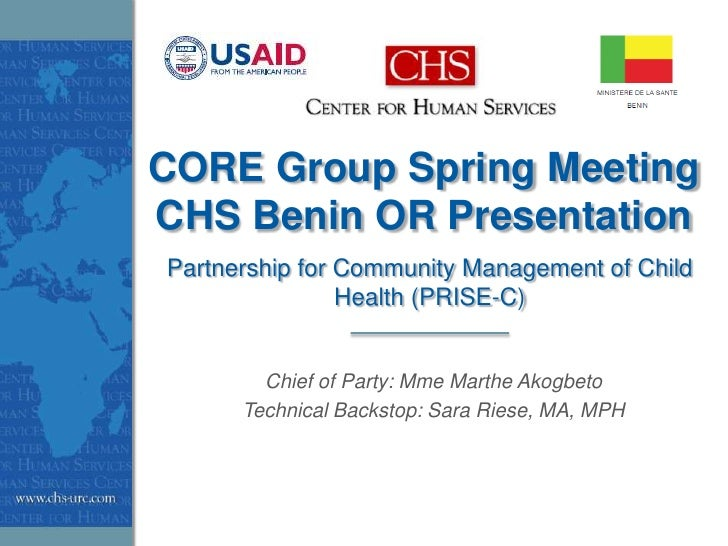 CORE Group Spring MeetingCHS Benin OR PresentationPartnership for Community Management of Child                Health (PRI...