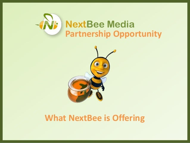 Partnership Opportunity NextBee Media What NextBee is Offering