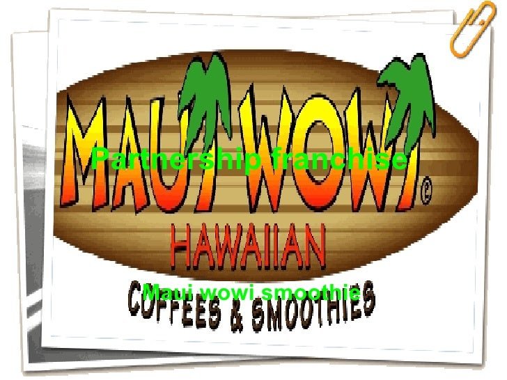 Partnership franchise   Maui wowi smoothie