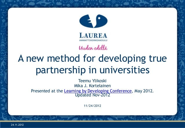 A new method for developing true         partnership in universities                                     Teemu Ylikoski   ...