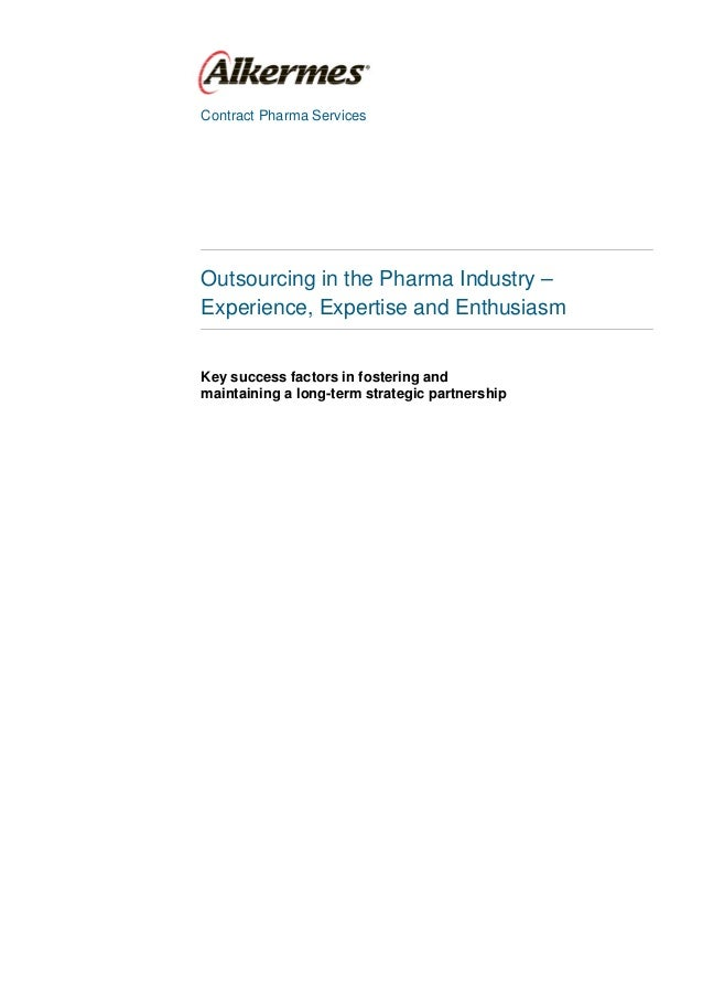 Contract Pharma ServicesOutsourcing in the Pharma Industry –Experience, Expertise and EnthusiasmKey success factors in fos...