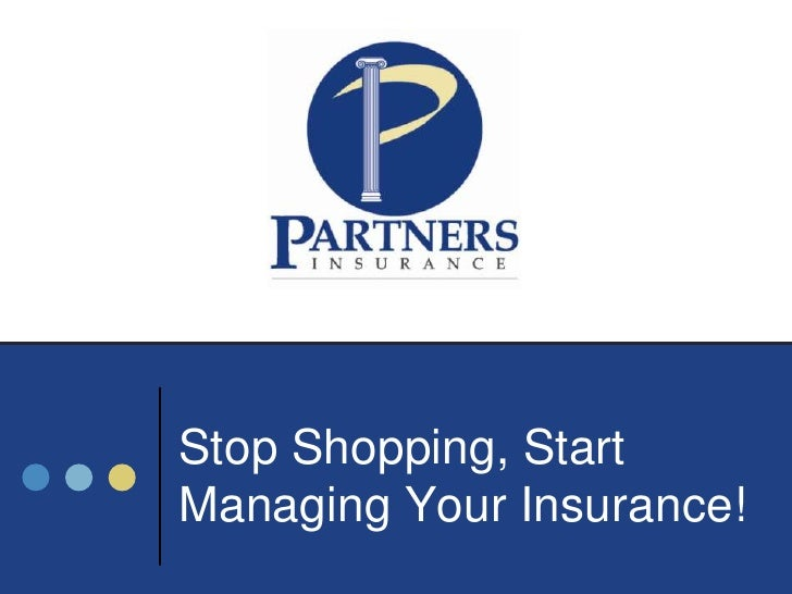 Stop Shopping, Start Managing Your Insurance!<br />
