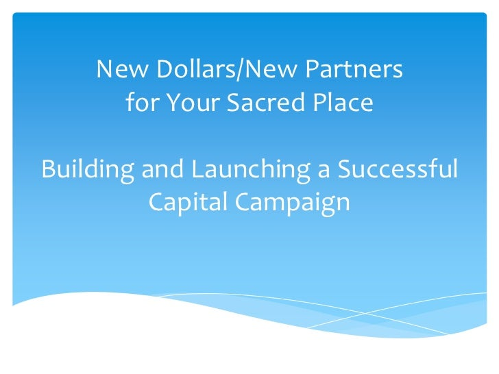 New Dollars/New Partners for Your Sacred PlaceBuilding and Launching a Successful Capital Campaign<br />