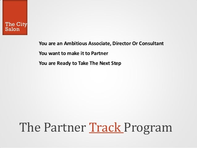 The City Salon  You are an Ambitious Associate, Director Or Consultant You want to make it to Partner You are Ready to Tak...