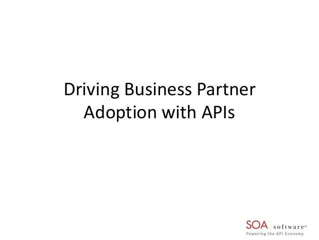 Driving Business Partner Adoption with APIs