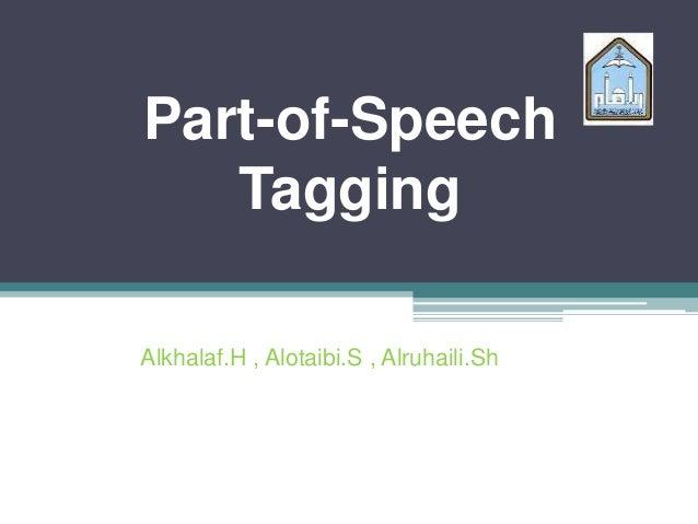 Part-of-SpeechTaggingAlkhalaf.H , Alotaibi.S , Alruhaili.Sh