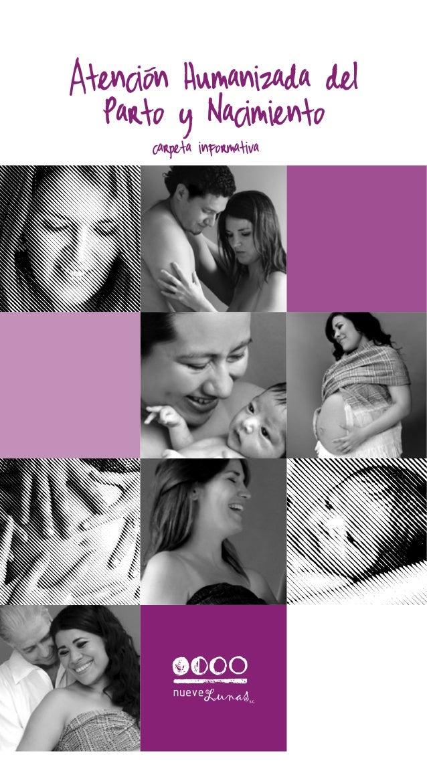 Por un parto amoroso, libre, consciente y seguro Atencion Humanizada del    Parto y Nacimiento              carpeta ...