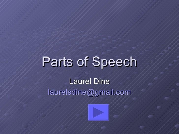 Parts of Speech Laurel Dine [email_address]