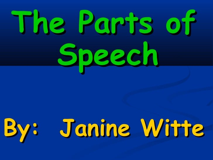 The Parts of  SpeechBy: Janine Witte