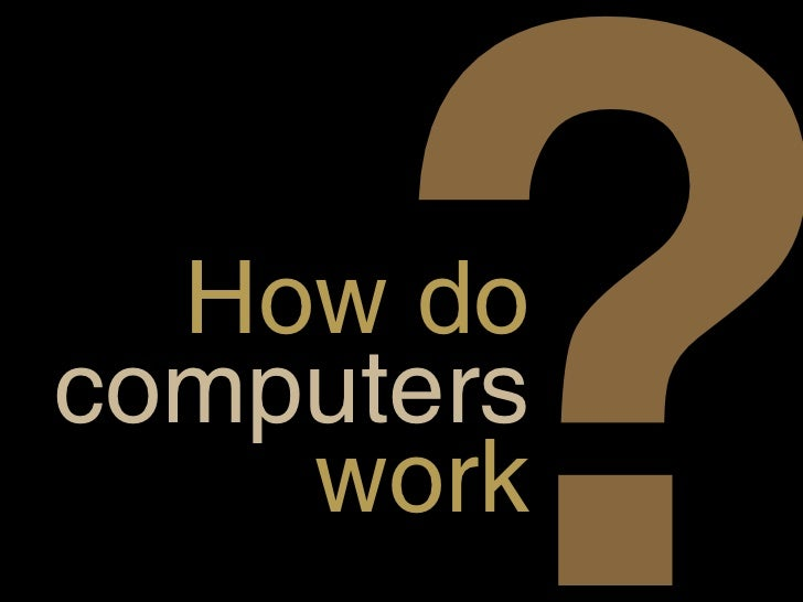 how computers work:
