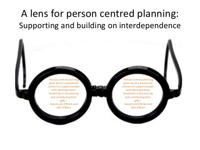 planning a person centered practice Person-centered thinking involves a deep respect for individuals and their  equality person-centered planning involves a process and approach for  determining,.