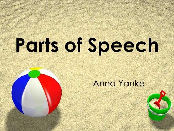Parts of Speech Anna Yanke