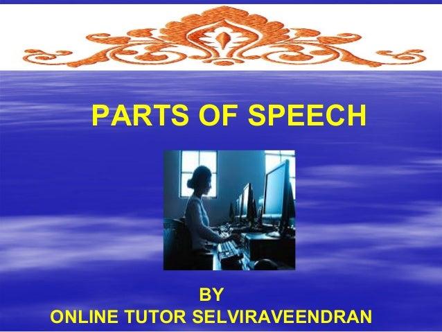 PARTS OF SPEECH  BY ONLINE TUTOR SELVIRAVEENDRAN
