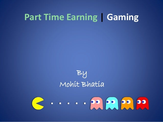 Part Time Earning | Gaming  By Mohit Bhatia
