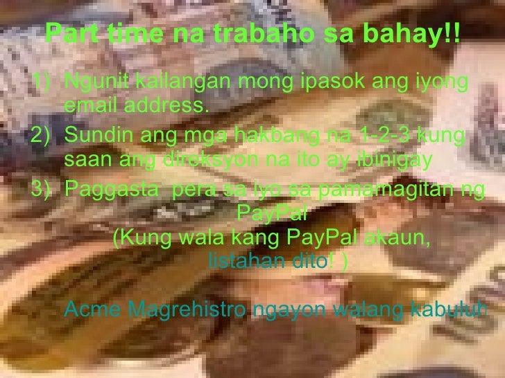 Part time na trabaho sa bahay!! <ul><li>Ngunit kailangan mong ipasok ang iyong email address.  </li></ul><ul><li>Sundin an...