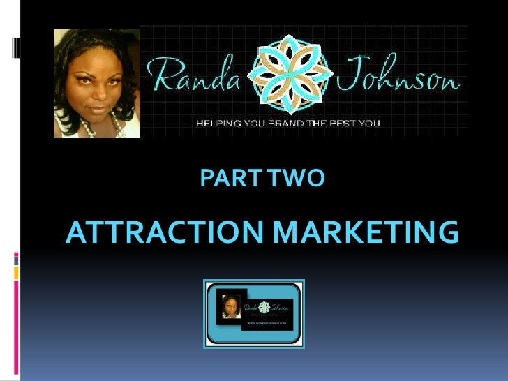 PART TWO  ATTRACTION MARKETING