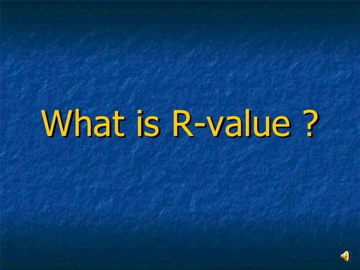 What is R-value ?