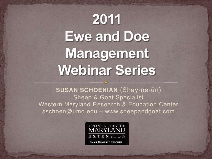 SUSAN SCHOENIAN (Shāy-nē-ŭn) Sheep & Goat SpecialistWestern Maryland Research & Education Centersschoen@umd.edu – www.shee...
