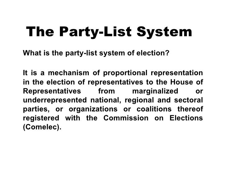 The Party-List System What is the party-list system of election?       It is a mechanism of proportional representation in...