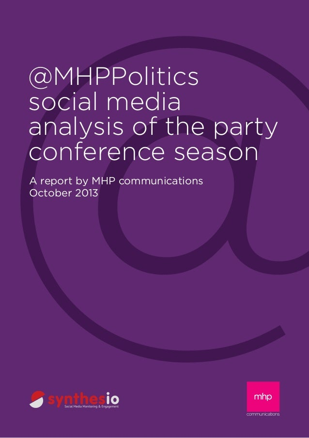 @MHPPolitics social media analysis of the party conference season A report by MHP communications October 2013