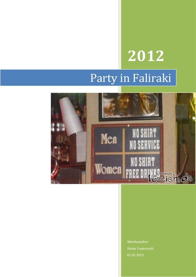 2012Party in Faliraki       Weinfunatiker       Dieter Freiermuth       01.01.2012