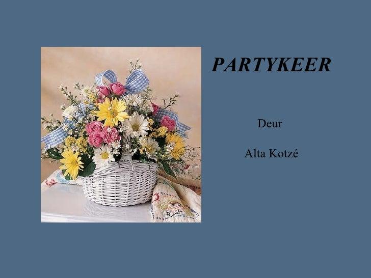 PARTYKEER Deur  Alta Kotz é
