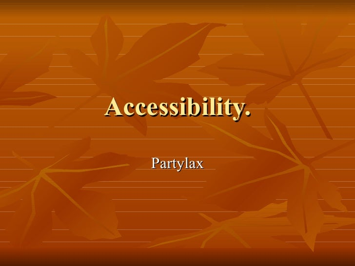 Accessibility. Partylax