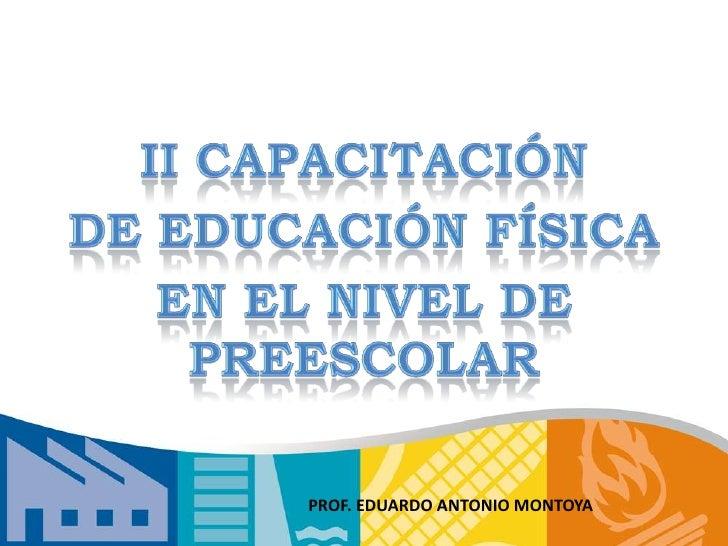 PROF. EDUARDO ANTONIO MONTOYA